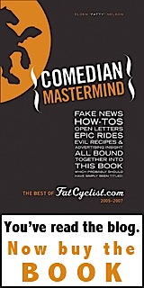 Comedian Mastermind: The Best of Fatcyclist.com, 2005 - 2007
